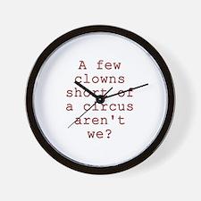 Few Clowns Short of a Circus Wall Clock