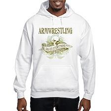 Armwrestling Solves Everythin Hoodie Sweatshirt