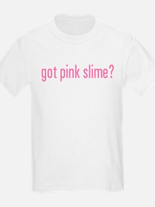 Got Pink Slime? T-Shirt