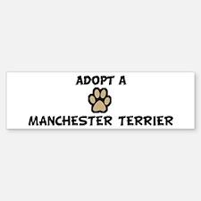 Adopt a MANCHESTER TERRIER Bumper Bumper Bumper Sticker