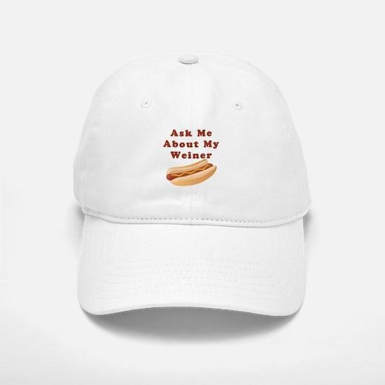 Ask Me About My Weiner Baseball Baseball Cap