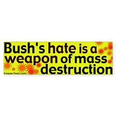 Bush's Hate is a Weapon Bumper Bumper Sticker