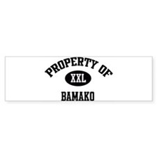 Property of Bamako Bumper Bumper Sticker