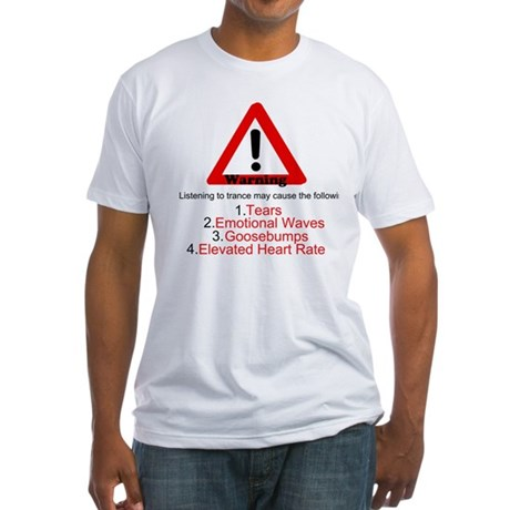 Warning, Trance May Cause Fitted T-Shirt