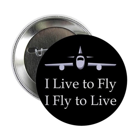 I lIve to Fly I Fly to Live (black) Button