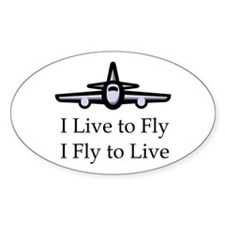 I Live to Fly I Fly to Live Oval Decal
