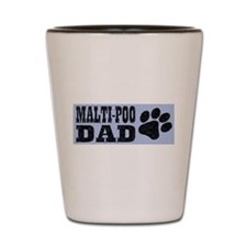Malti-Poo Dad Shot Glass
