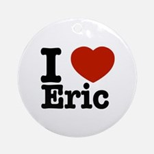 I love Eric Ornament (Round)