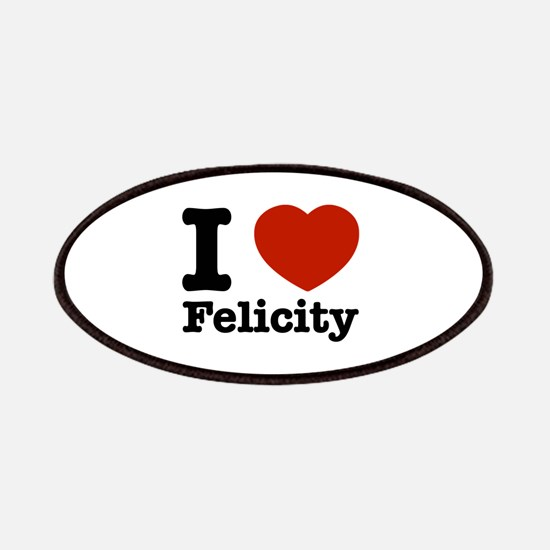 I love Felicity Patches