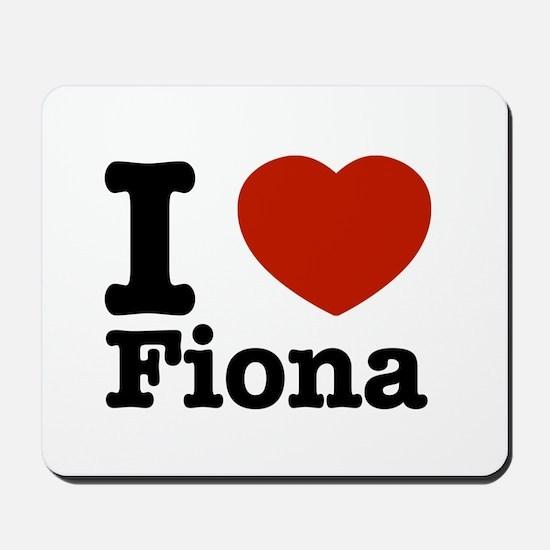 I love Fiona Mousepad