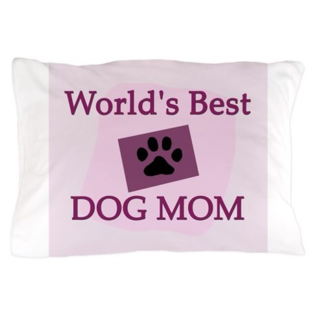 World's Best Dog Mom Pillow Case