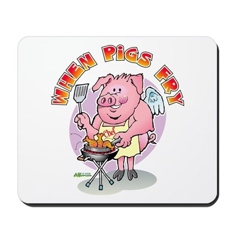 When Pigs Fry (Fly) Mousepad