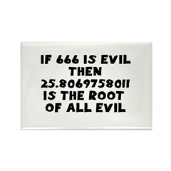 666 Root of all evil Rectangle Magnet