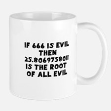 666 Root of all evil Mug