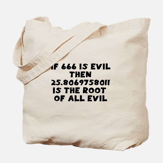 666 Root of all evil Tote Bag