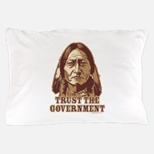 Trust the Government Pillow Case