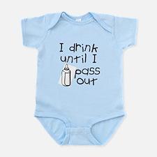I drink until I pass out Infant Bodysuit