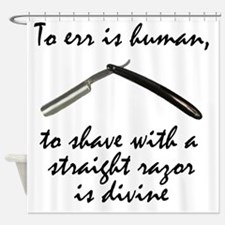 To err is human... Shower Curtain