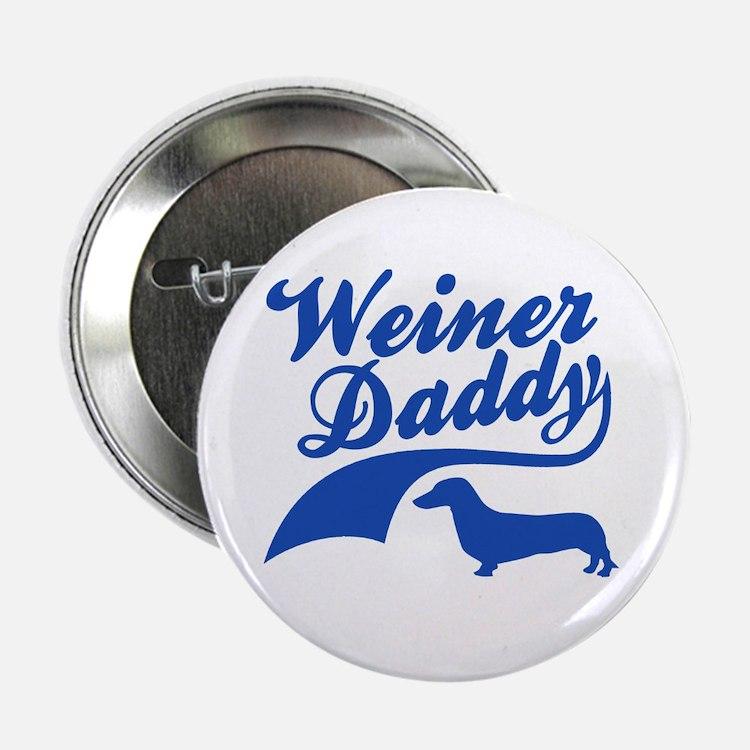 """Weiner Daddy 2.25"""" Button"""