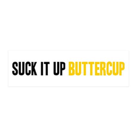 Suck it Up, Buttercup 21x7 Wall Peel