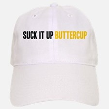 Suck it Up, Buttercup Baseball Baseball Cap