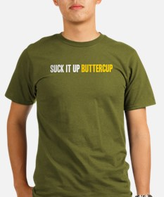 Suck it Up, Buttercup T-Shirt