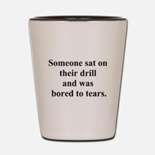 bored to tears Shot Glass