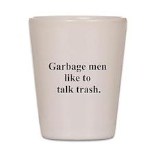 trash talk Shot Glass