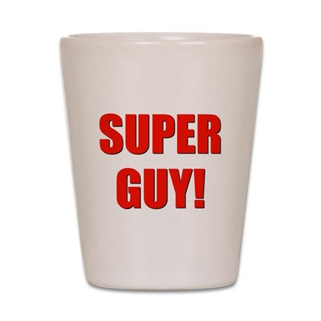 super guy! Shot Glass