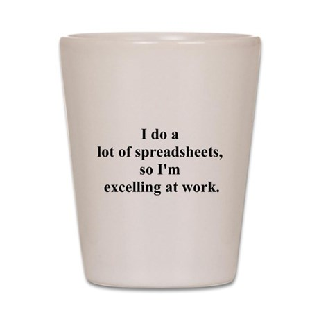 spreadsheet joke Shot Glass