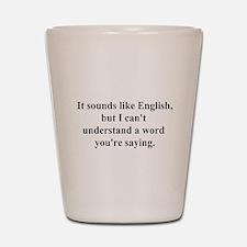sounds like english Shot Glass