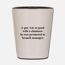 branch manager Shot Glass
