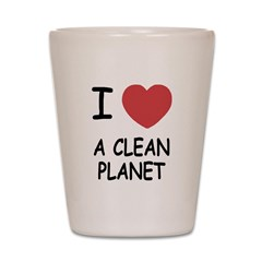 I heart a clean planet Shot Glass