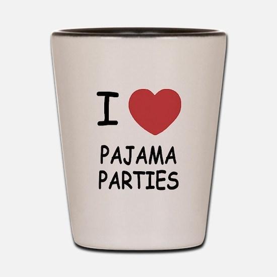 I heart pajama parties Shot Glass