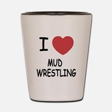 i heart mud wrestling Shot Glass