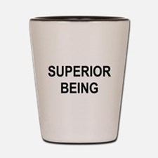 superior being Shot Glass