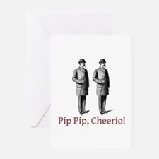 Pip Pip Cheerio Greeting Card