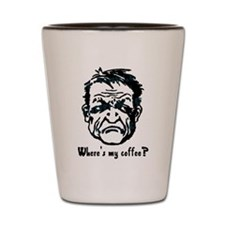 Where's my coffee? Shot Glass