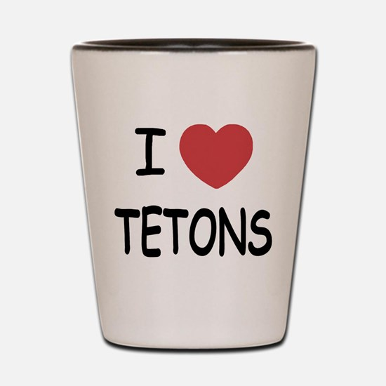 I heart tetons Shot Glass