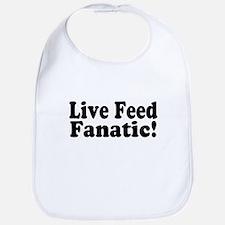 Live Feed Fanatic! Bib