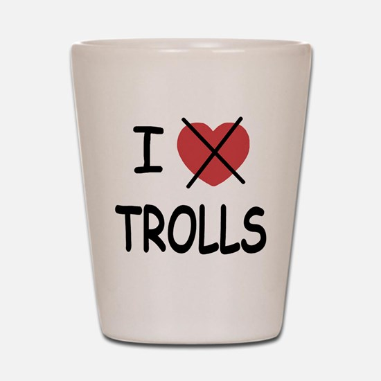 I hate trolls Shot Glass