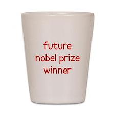 future nobel prize winner Shot Glass