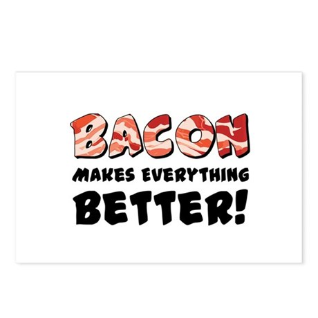 Bacon Makes Everything Better Postcards (Package o