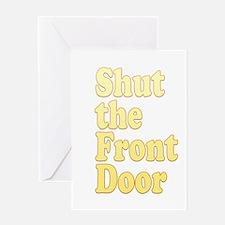 Shut The Front Door 1 Greeting Card