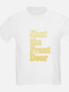 Shut The Front Door 1 T-Shirt