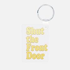 Shut The Front Door 1 Keychains