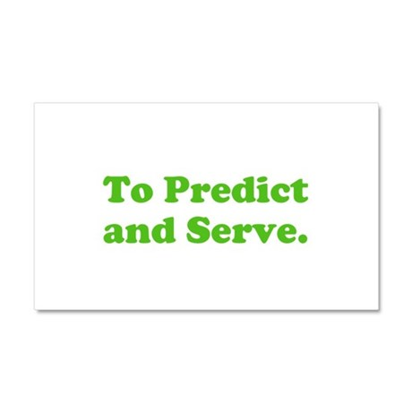 To Predict and Serve. Car Magnet 20 x 12