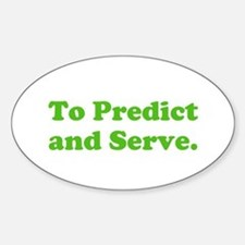 To Predict and Serve. Sticker (Oval)