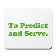 To Predict and Serve. Mousepad
