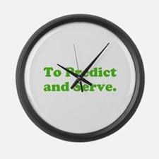 To Predict and Serve. Large Wall Clock